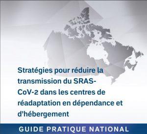 Stratégies pour réduire la transmission du SRASCoV-2 dans les centres de réadaptation en dépendance et d'hébergement